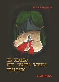 Il giallo del teatro lirico iitaliano